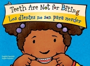 Teeth Are Not for Biting  Los dientes no son para morder Board Book