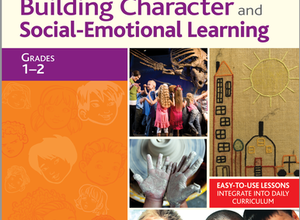 Activities for Building Character and Social Emotional Learning Grades 1 and 2
