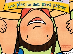 Feet Are Not for Kicking  Los pies no son para patear Board Book