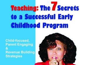 Teaching 7 Secrets to a Successful Early Childhood Program
