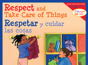 Respect and Take Care of Things  Respetar y cuidar las cosas